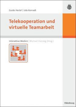 Telekooperation und virtuelle Teamarbeit von Herczeg,  Michael, Hertel,  Guido, Konradt,  Udo