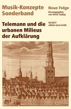 Telemann und die urbanen Milieus der Aufklärung von Tadday,  Ulrich