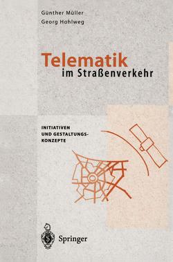 Telematik im Straßenverkehr von Hohlweg,  Georg, Müller,  Günter