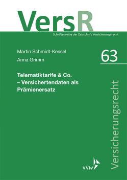 Telematiktarife & Co. – Versichertendaten als Prämienersatz von Grimm,  Anna, Schmidt-Kessel,  Martin, Wandt,  Manfred