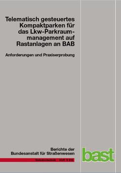 Telematisch gesteuertes Kompaktparken für das Lkw-Parkraummanagement auf Rastanlagen an BAB von Holst,  Lutz, Kappich,  Gerhard, Westermann,  Christoph