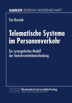 Telematische Systeme im Personenverkehr von Bussiek,  Tim