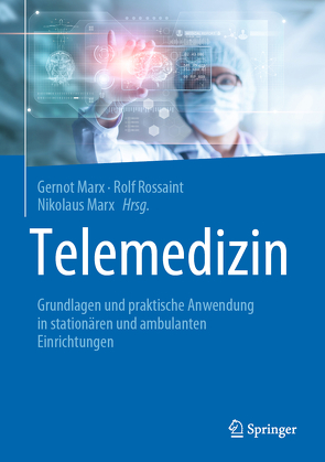 Telemedizin von Marx,  Gernot, Marx,  Nikolaus, Rossaint,  Rolf