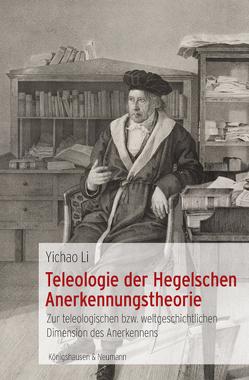 Teleologie der Hegelschen Anerkennungstheorie von Li,  Yichao