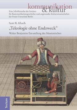 """Teleologie ohne Endzweck"" von Khatib,  Sami R."