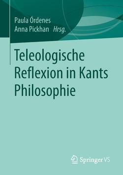 Teleologische Reflexion in Kants Philosophie von Órdenes,  Paula, Pickhan,  Anna