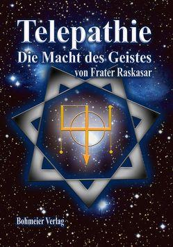Telepathie – Die Macht des Geistes von Raskasar (Frater)