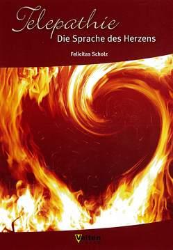 Telepathie Die Sprache des Herzens von Scholz,  Felicitas