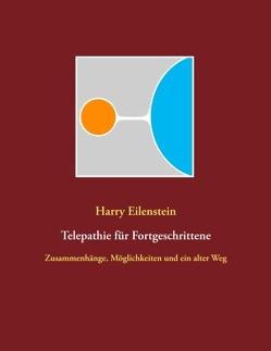 Telepathie für Fortgeschrittene von Eilenstein,  Harry