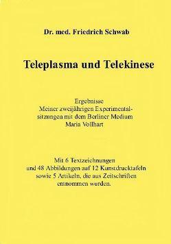 Teleplasma und Telekinese von Schwab,  Friedrich