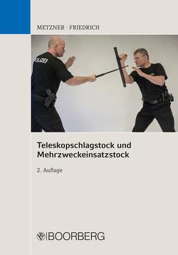 Teleskopschlagstock und Mehrzweckeinsatzstock von Friedrich,  Joachim, Metzner,  Frank B.