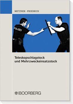 Teleskopschlagstock und Mehrzweckeinsatzstock von Friedrich,  Joachim, Metzner,  Frank