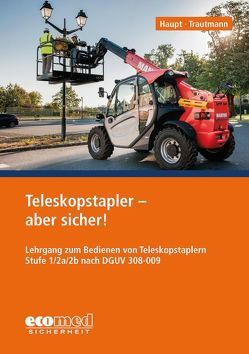Teleskopstapler – aber sicher! von Haupt,  Thomas, Trautmann,  Holger