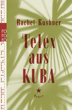 Telex aus Kuba von Abarbanell,  Bettina, Kushner,  Rachel