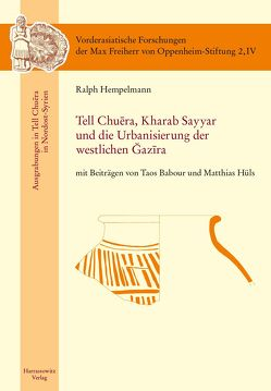 Tell Chuera. Kharab Sayyar und die Urbanisierung der westlichen Djazira von Hempelmann,  Ralph