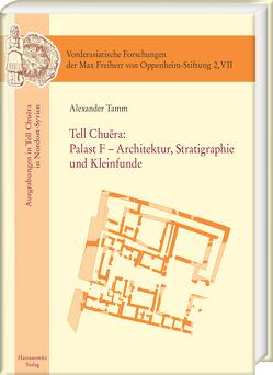 Tell Chuēra: Palast F – Architektur, Stratigraphie und Kleinfunde von Tamm,  Alexander