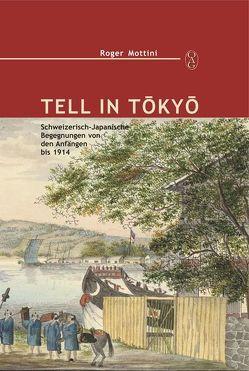 Tell in Tokyo von Mottini,  Roger, OAG Deutsche Gesellschaft für Natur- und Völkerkunde Ostasiens Tokyo