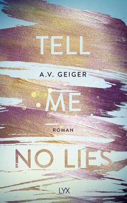 Tell Me No Lies von Geiger,  A.V.