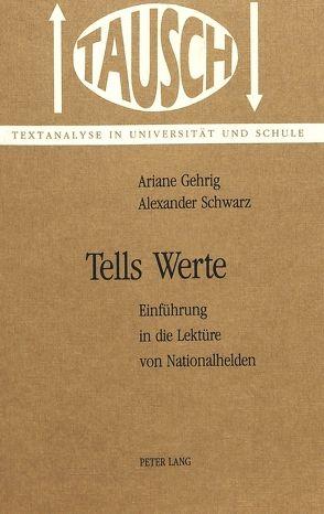 Tells Werte von Gehrig, Ariane, Schwarz, Alexander