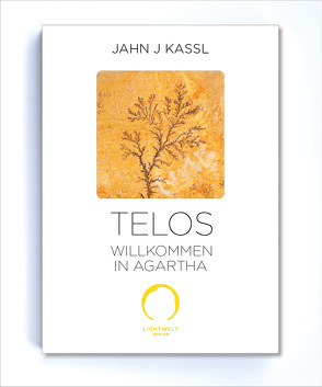 Telos von Kassl ,  Jahn J, Lichtwelt Verlag JJK-OG