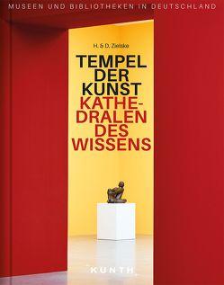 Tempel der Kunst, Kathedralen des Wissens von Zielske,  Daniel, Zielske,  Horst
