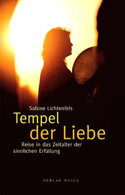 Tempel der Liebe von Lichtenfels,  Sabine