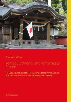 Tempel, Schreine und verheiratete Felsen von Müller,  Thorsten