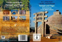 Tempel und Tiger – Sehenswertes in der Mitte IndiensTempel und Tiger – Sehenswertes in der Mitte IndiensTempel und Tiger – Sehenswertes in der Mitte IndiensTempel und Tiger – Sehenswertes in der Mitte Indiens von Kaum,  Ludwig
