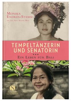 Tempeltänzerin und Senatorin von Endres-Stamm,  Monika, Mas,  Ida Ayu Agung