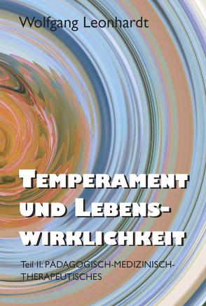 Temperament und Lebenswirklichkeit II von Leonhardt,  Wolfgang