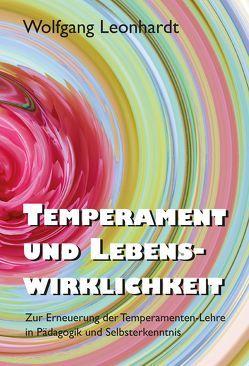 Temperament und Lebenswirklichkeit von Leonhardt,  Wolfgang