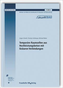 Temporäre Raumzellen aus Hochleistungsbeton mit lösbaren Verbindungen. Abschlussbericht. von Kohlmeyer,  Christian, Schnell,  Jürgen, Weber,  Michael