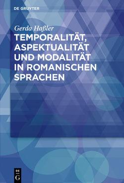 Temporalität, Aspektualität und Modalität in romanischen Sprachen von Hassler,  Gerda