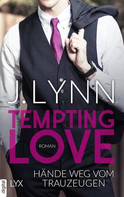 Tempting Love – Hände weg vom Trauzeugen von Ails,  Friederike, Lynn,  J.