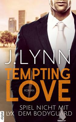 Tempting Love – Spiel nicht mit dem Bodyguard von Ails,  Friederike, Lynn,  J.