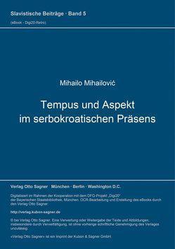 Tempus und Aspekt im serbokroatischen Präsens von Mihailovic,  Mihailo