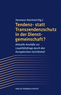 Tendenz- statt Transzendenzschutz in der Dienstgemeinschaft? von Reichold,  Hermann
