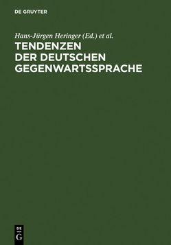 Tendenzen der deutschen Gegenwartssprache von Bader,  Wolfgang, Heringer,  Hans-Jürgen, Kauffmann,  Michael, Samson,  Gunhild