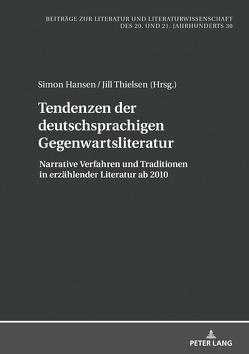 Tendenzen der deutschsprachigen Gegenwartsliteratur von Hansen,  Simon, Thielsen,  Jill