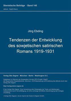 Tendenzen der Entwicklung des sowjetischen satirischen Romans (1919-1931) von Ebding,  Jörg