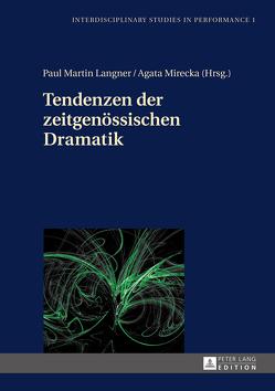 Tendenzen der zeitgenössischen Dramatik von Langner,  Paul Martin, Mirecka,  Agata