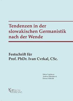 Tendenzen in der slowakischen Germanistik nach der Wende von Vajičková,  Mária