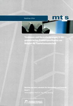 Tendenzen und Herausforderungen in der geometrischen Produktspezifikation am Beispiel der Rauheitsmesstechnik von Eifler,  Matthias