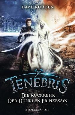 Tenebris – Die Rückkehr der dunklen Prinzessin von Max,  Claudia, Rudden,  Dave