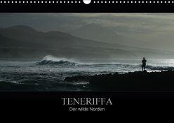TENERIFFA Der wilde Norden (Wandkalender 2018 DIN A3 quer) von Knuth,  Marko