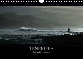 TENERIFFA Der wilde Norden (Wandkalender 2018 DIN A4 quer) von Knuth,  Marko