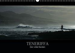 TENERIFFA Der wilde Norden (Wandkalender 2019 DIN A3 quer) von Knuth,  Marko