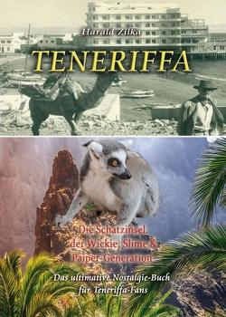 TENERIFFA – Die Schatzinsel der Wickie, Slime & Paiper-Generation von Zilka,  Harald