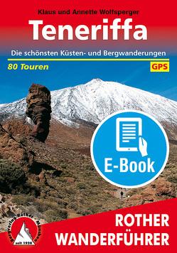 Teneriffa (E-Book) von Wolfsperger,  Annette, Wolfsperger,  Klaus