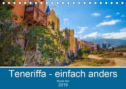 Teneriffa – einfach anders (Tischkalender 2019 DIN A5 quer) von Abel,  Micaela